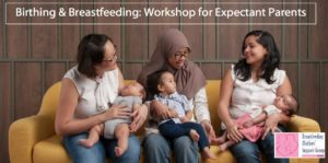Birthing and Breastfeeding @ SCWO | Singapore | SG