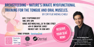 Talk by Dr Yue Weng Cheu on Oral Development & Breastfeeding @ Best World Hall | Singapore | Singapore