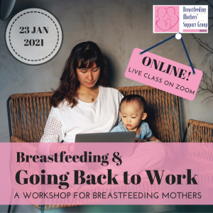 23 Jan 2021 Intake: Breastfeeding & Going Back to Work (ONLINE) @ Online | Singapore