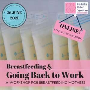 26 June 2021 Intake: Breastfeeding & Going Back to Work (ONLINE) @ Online | Singapore